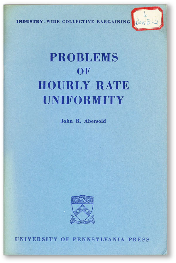 Problems of Hourly Rate Uniformity (Industry-Wide Collective Bargaining Series, no.14). John R. ABERSOLD.