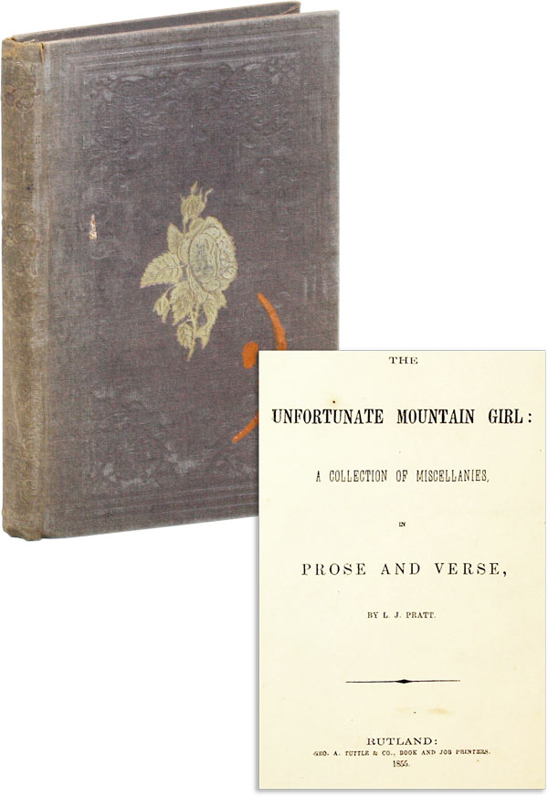 The Unfortunate Mountain Girl: A Collection of Miscellanies in Prose and Verse. BLIND AUTHORS, L. J. PRATT.