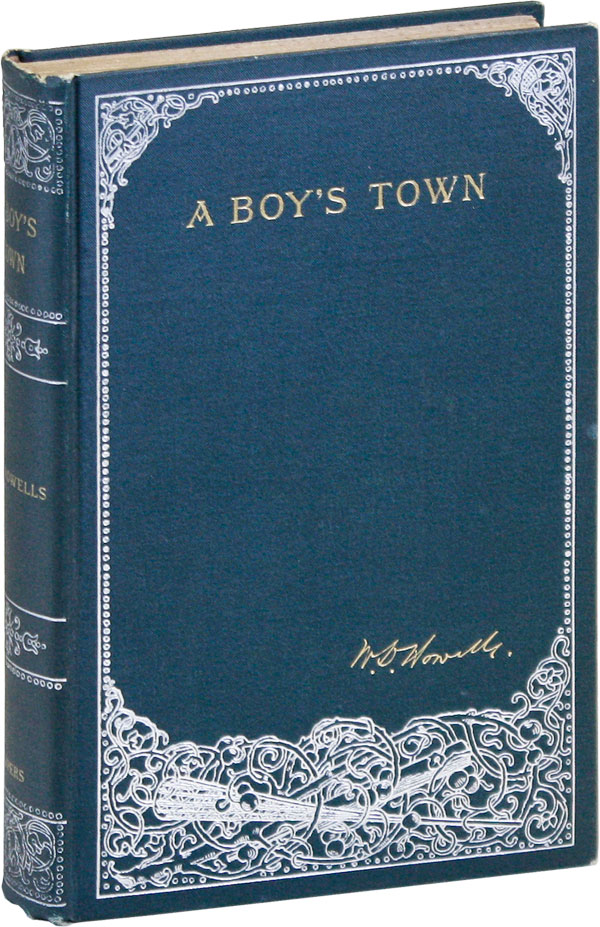 """A Boy's Town, Described for """"Harper's Young People"""" William Dean HOWELLS."""