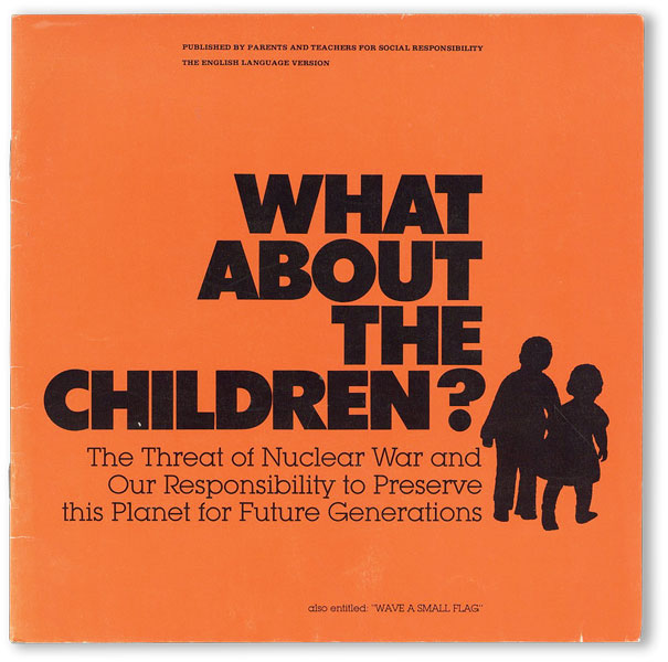 What About the Children? The Threat of Nuclear War and Our Responsibility to Preserve the Planet for Future Generations. ANTI-NUCLEAR, Glenn W. HAWKES.