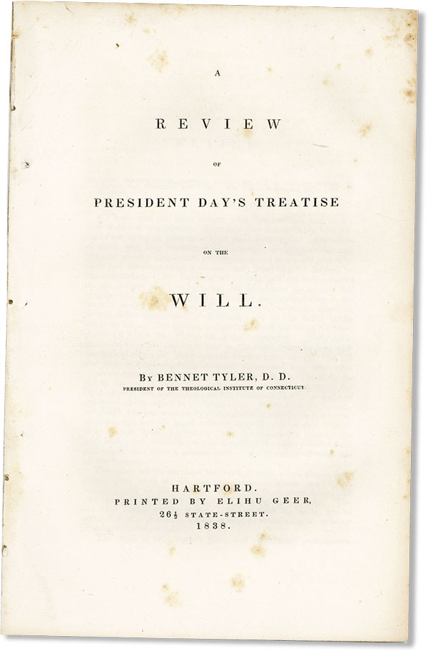 A Review of President Day's Treatise on the Will. AMERICAN PHILOSOPHERS, Bennet TYLER.