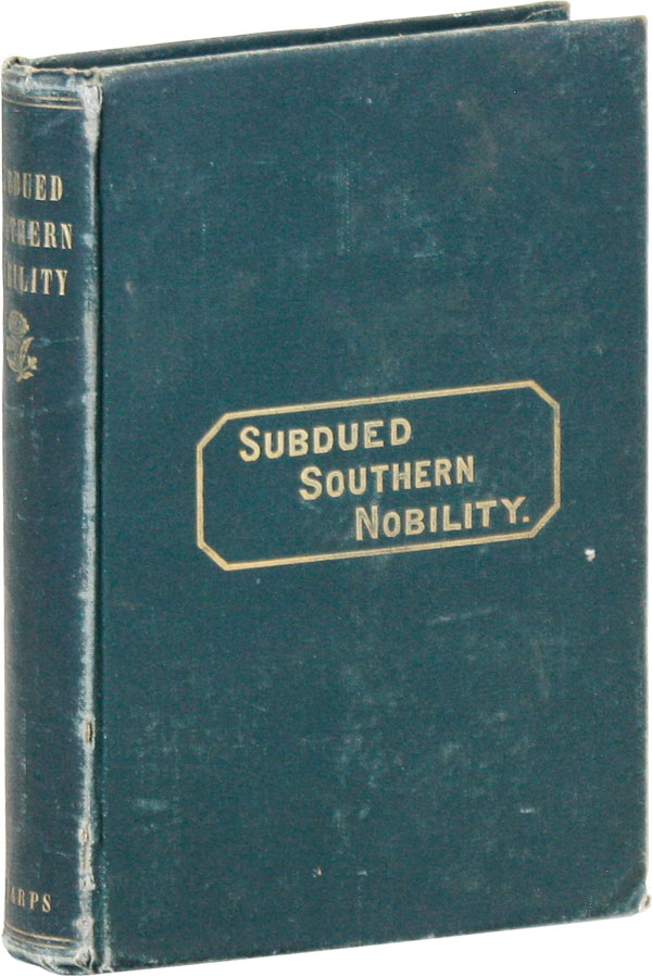 """Subdued Southern Nobility: A Southern Ideal. CIVIL WAR, """"ONE OF THE NOBILITY"""""""