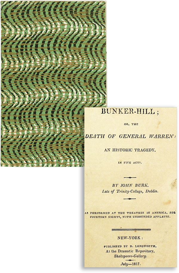 Bunker-Hill; or, the death of General Warren: an Historic Tragedy, in Five Acts...as Performed at the Theatres in America, for Fourteen Nights, with Unbounded Applause. IRISH-AMERICAN LITERATURE, John BURK, Daly.