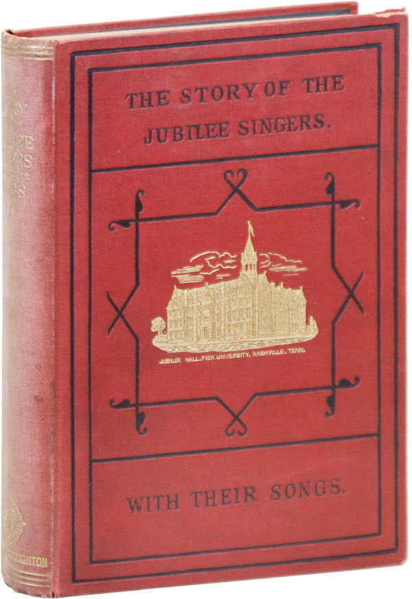 The Story of the Jubilee Singers; with their songs. J. B. T. MARSH.