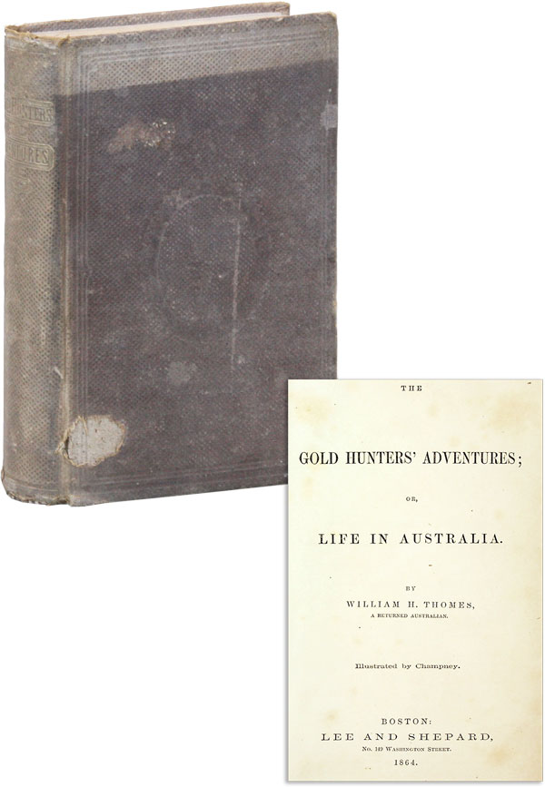 The Gold Hunters' Adventures; or, Life in Australia. ADVENTURE, William H. THOMES, Champney.