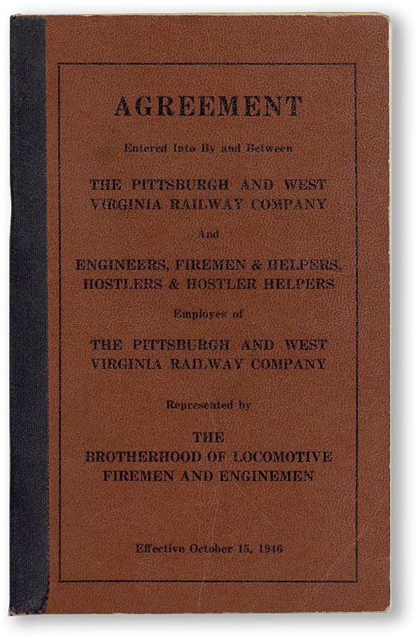 Agreement Entered into By and Between the Pittsburgh and West Virginia Railway Company and Engineers, Firemen & Helpers, Hostlers & Hostler Helpers, employes of the Pittsburgh and West Virginia Railway Company Represented by the Brotherhood of Locomotive Firemen and Enginemen. PITTSBURGH AND WEST VIRGINIA RAILWAY COMPANY.
