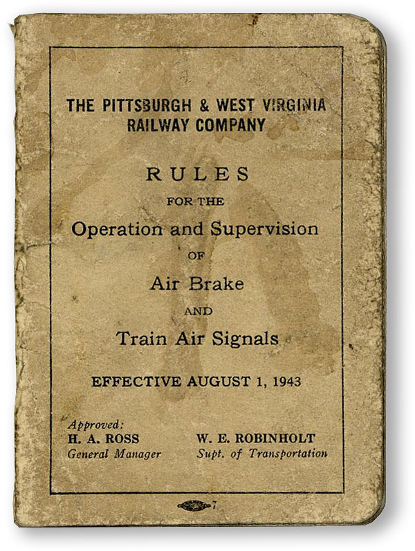 Rules for the Operation and Supervision of Air Brake and Train Signals. PITTSBURGH, WEST VIRGINIA RAILWAY COMPANY.