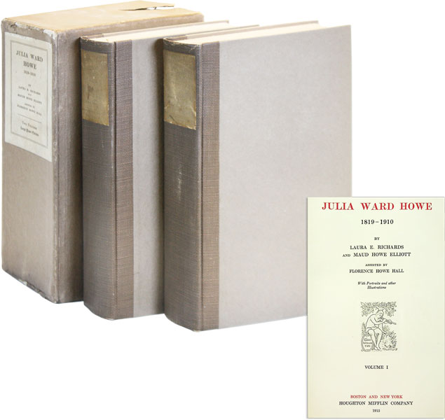 Julia Ward Howe, 1819-1910 [Limited Issue, With Manuscript Leaf]. Julia Ward HOWE, Laura E. RICHARDS, Maud Howe Elliott.