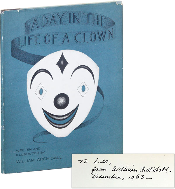 A Day in the Life of a Clown [Inscribed]. William ARCHIBALD.