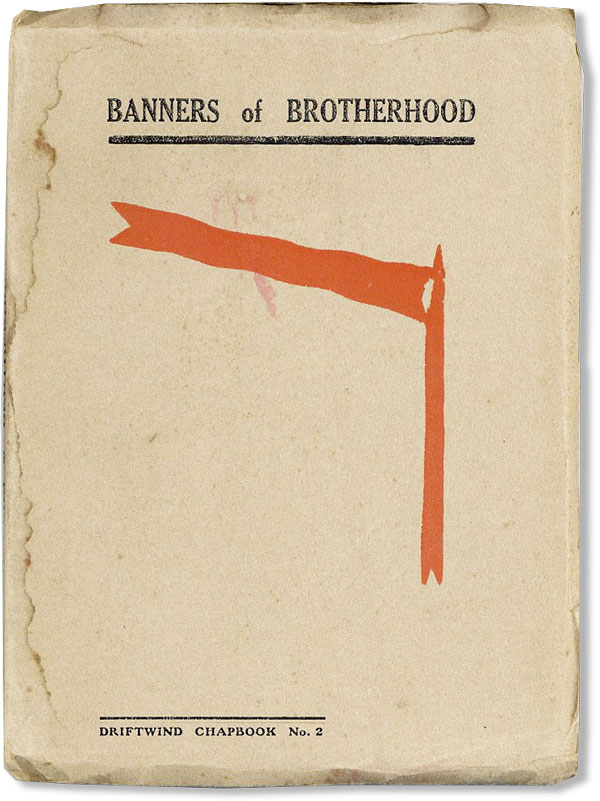 Banners of Brotherhood: An Anthology of Social Vision Verse. RADICAL, PROLETARIAN LITERATURE.