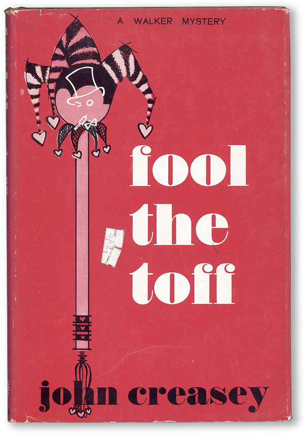 Fool the Toff: A Walker Mystery. John CREASEY.
