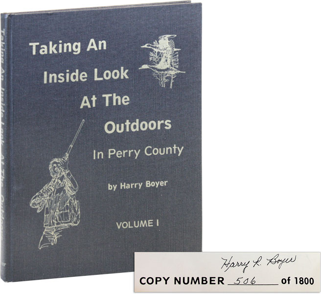 Taking An Inside Look At The Outdoors In Perry County; Volume I [Signed]. Harry BOYER.