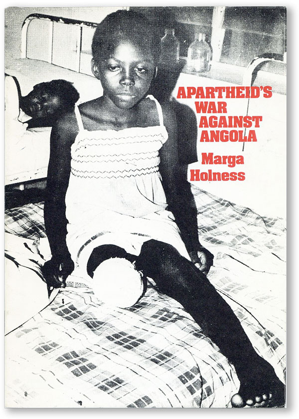 Apartheid's War Against Angola: An Account of South African Aggression Against the People's Republic of Angola. APARTHEID, Marga HOLNESS.