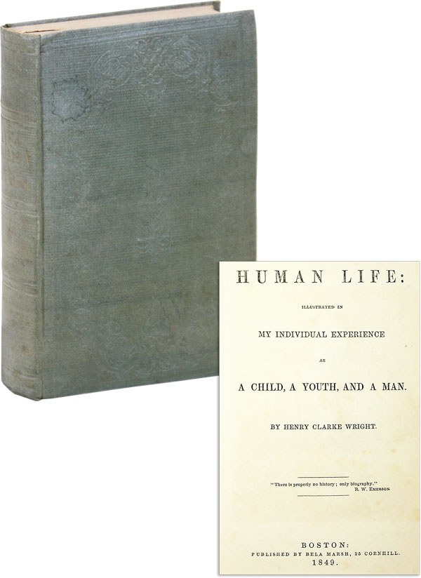 Human Life: Illustrated in My Individual Experience as a Child, a Youth, and a Man. Henry Clarke WRIGHT.