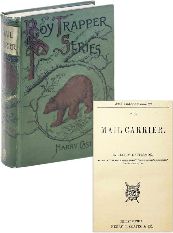 Boy Trapper Series: The Mail Carrier. Harry CASTLEMON, pseud. Charles Austin Fosdick.