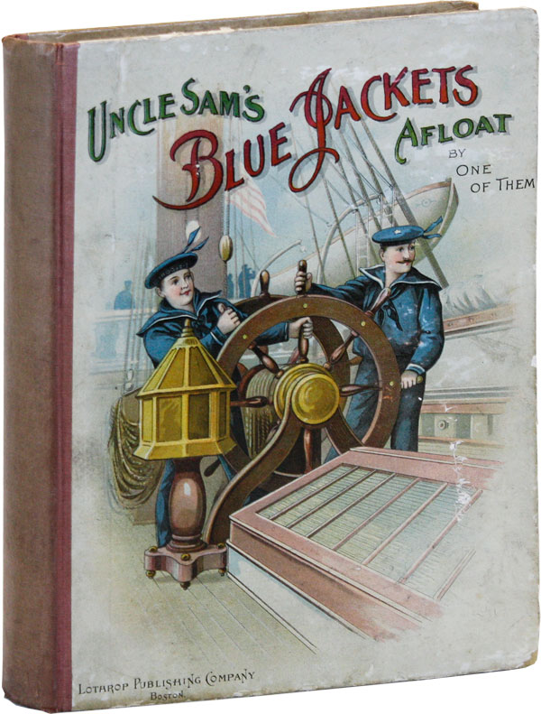 Uncle Sam's Blue Jackets Afloat: How We Displayed the American Flag in Foreign Waters. Lieutenant Henry T. RHODES.