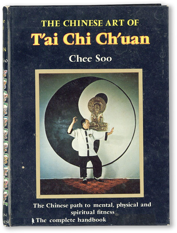 The Chinese Art of T'ai Chi Ch'uan. Chee SOO.
