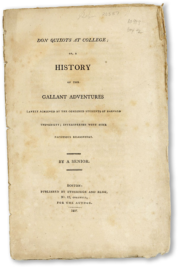 "Don Quixots at College; or, a History of the Gallant Adventures Lately Achieved by the Combined Students of Harvard University; Interspersed with Some Facetious Reasonings. ""A SENIOR"", pseud. Joseph Tufts."