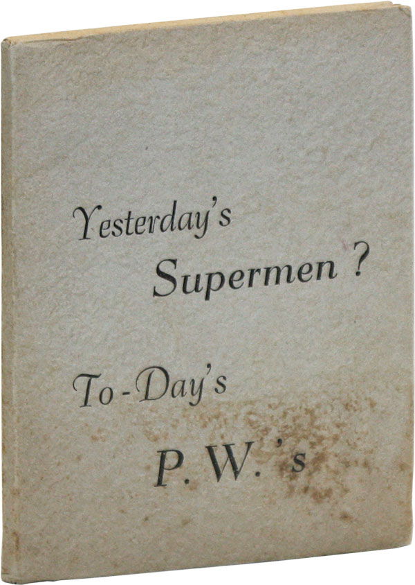 Yesterday's Supermen? To-Day's P.W.'s. Jean-Rene, POLITICAL CARTOONS, CARICATURE - WW2.