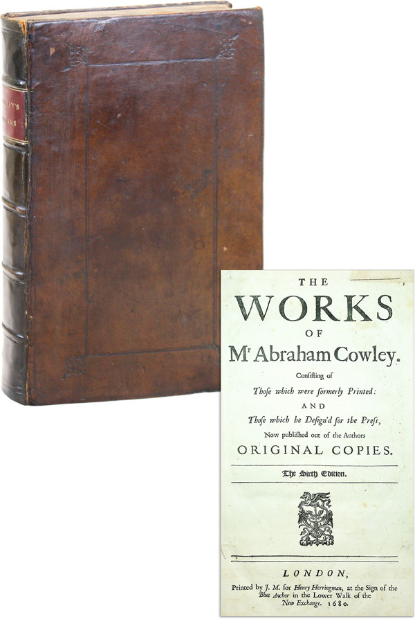 The Works of Mr. Abraham Cowley, Consisting of those which were formerly printed and those which be design'd for the press, now published out of the authors [sic] original copies. Abraham COWLEY, frontis Faithorne, illiam.