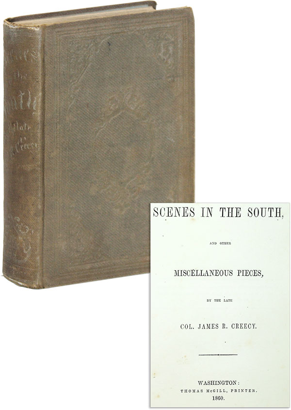Scenes in the South, and Other Miscellaneous Pieces. Col. James R. CREECY.