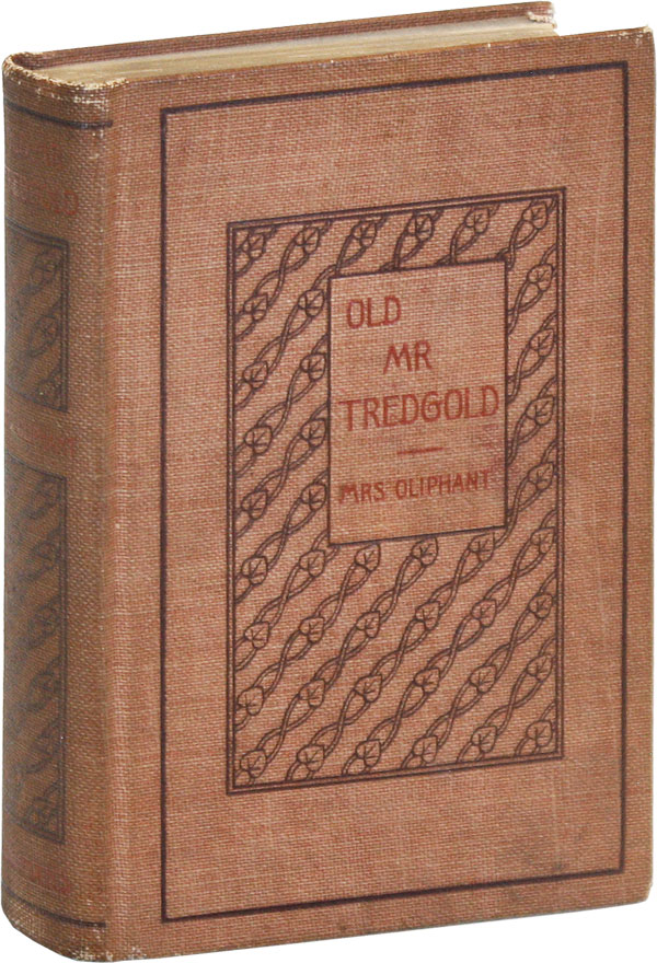 Old Mr. Tredgold: A Story of Two Sisters. OLIPHANT Mrs, argaret, liphant, ilson.