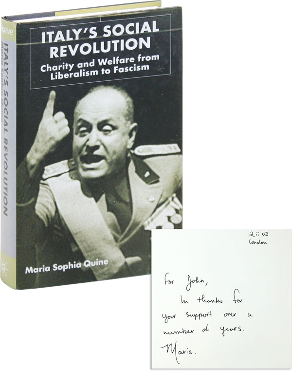 Italy's Social Revolution: Charity and Welfare from Liberalism to Fascism [Inscribed and Signed]. Maria Sophia QUINE.