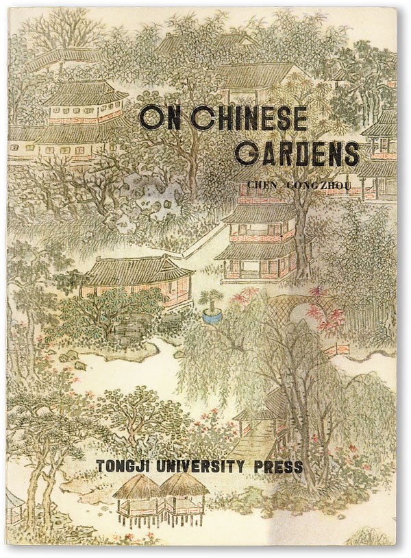 On Chinese Gardens / Shuo Yuan (Text in English and Chinese). Chen CONGZHOU.