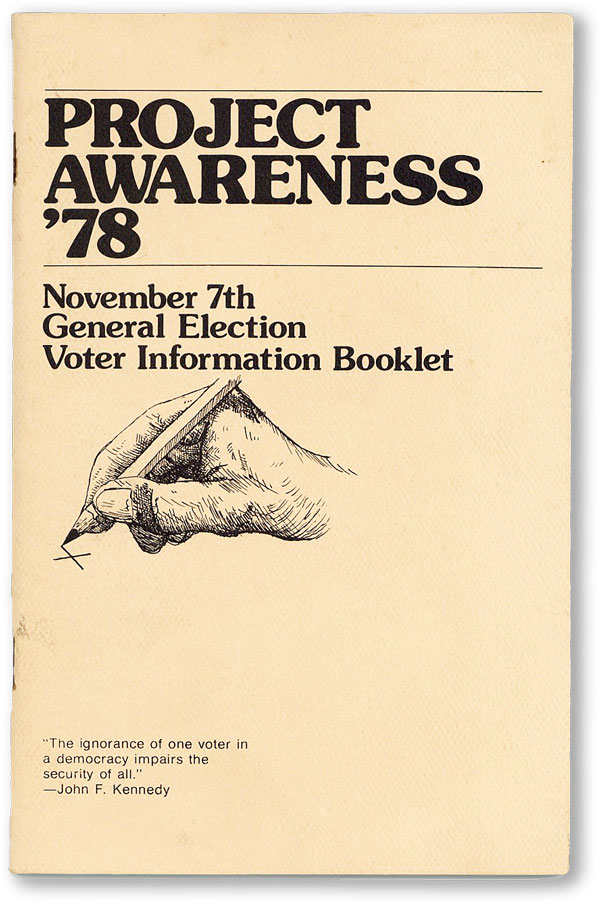 Project Awareness '78: California State Primary June 6 Voter Information Booklet [with] Project Awareness '78: November 7th General Election Voter Information Booklet. ELECTORAL POLITICS - CALIFORNIA, PEACE, FREEDOM PARTY.