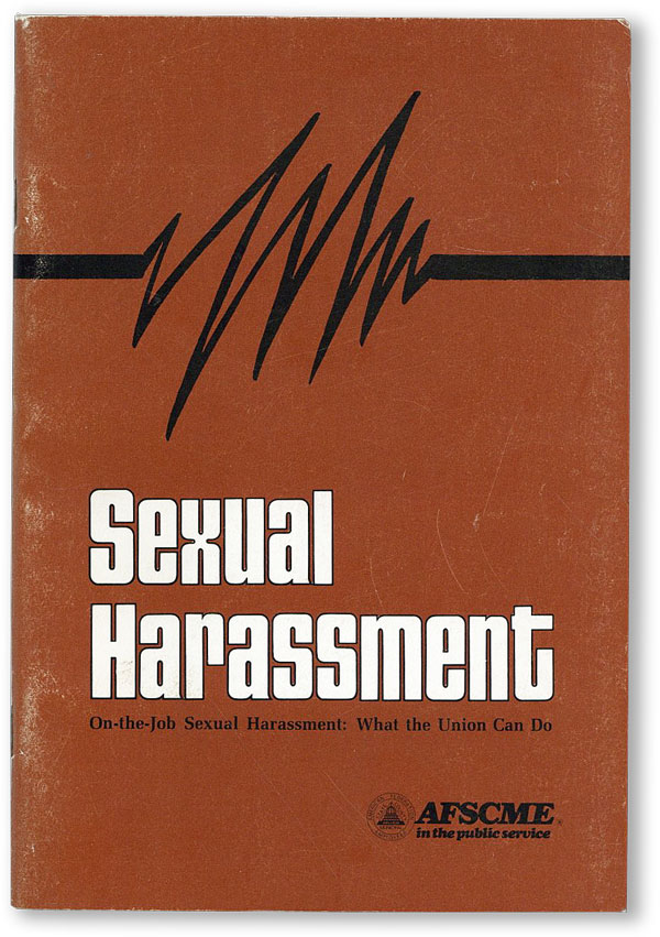 Sexual Harrassment. On-the-Job Sexual Harassment: What the Union Can Do. AFSCME.