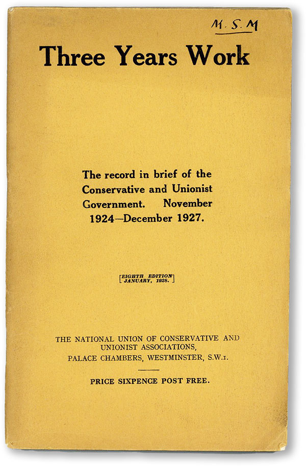 Three Years Work. The record in brief of the Conservative and Unionist Government. November 1924-December 1927. NATIONAL UNION OF CONSERVATIVE AND UNIONIST ASSOCIATIONS.