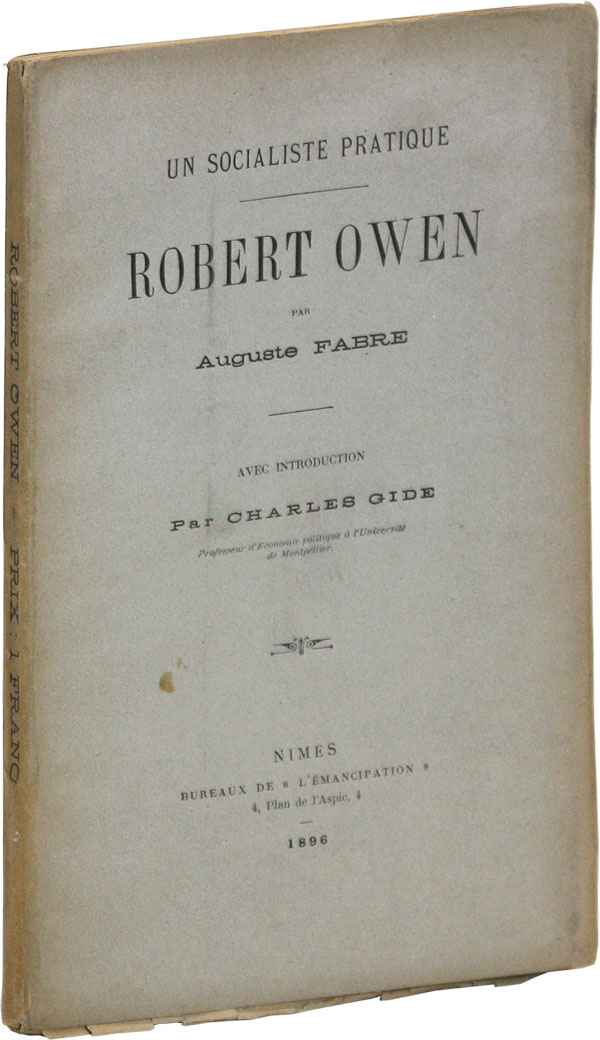 Un Socialiste Pratique - Robert Owen. Avec introduction par Charles Gide. Auguste FABRE, introd Charles Gide.