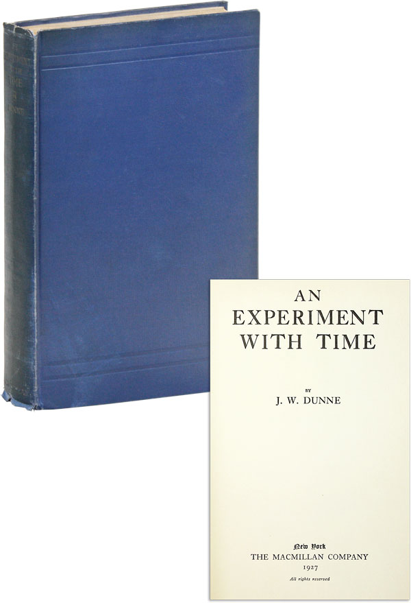 An Experiment With Time. DUNNE, ohn, illiam.