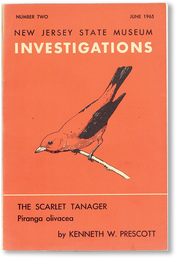 New Jersey State Museum Investigations (Number Two, June 1965): The Scarlet Tanager [Signed by Author, to Ben Shahn]. Kenneth W. PRESCOTT.