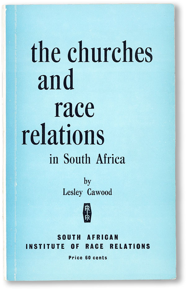 The Churches and Race Relations in South Africa. Lesley CAWOOD.