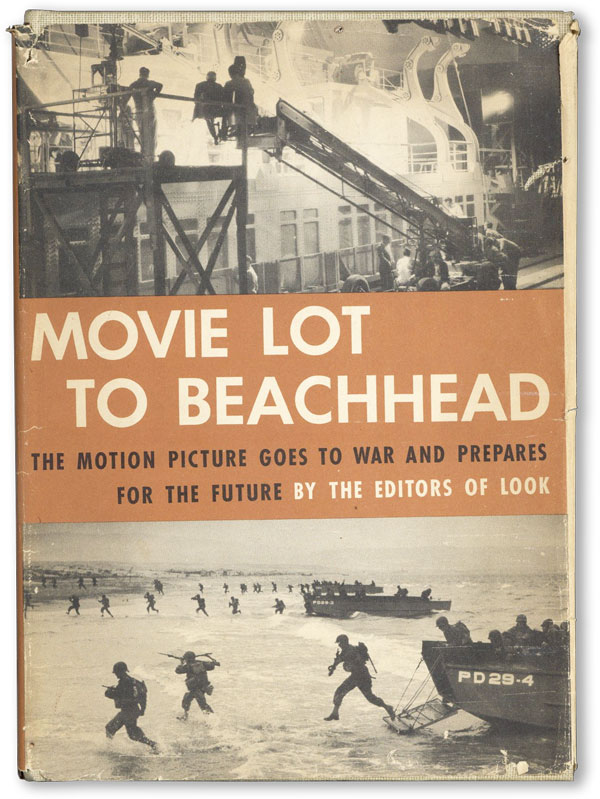 Movie Lot to Beachhead: The Motion Picture Goes to War and Prepares for the Future. Robert ST. JOHN, the, of Look Magazine, preface.