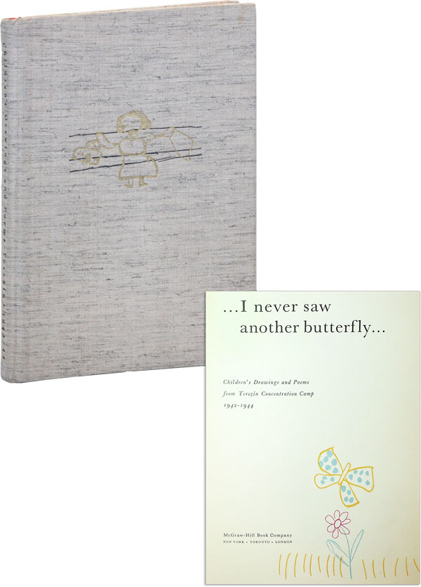 """...I never saw another butterfly..."": Children's Drawings and Poems - Terezín 1942-1944. Hana VOLAVKOVÁ, Jirí Weil, intro."