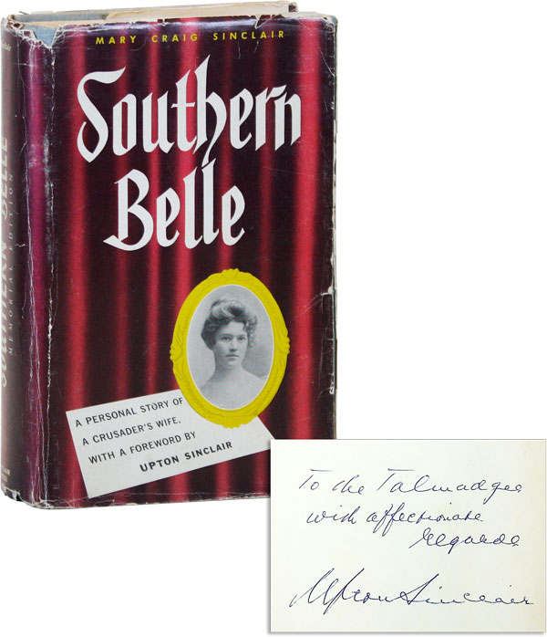 Southern Belle [Inscribed by Upton Sinclair]. Mary Craig SINCLAIR, Upton SINCLAIR, text, foreword.