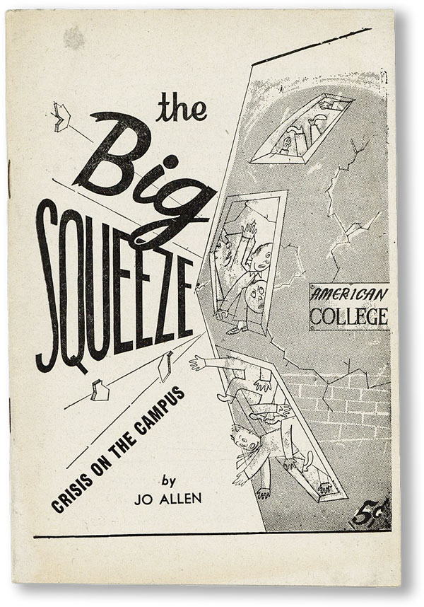 The Big Squeeze: Crisis on the Campus. AMERICAN YOUTH FOR DEMOCRACY, Jo ALLEN, Morris Crowe.