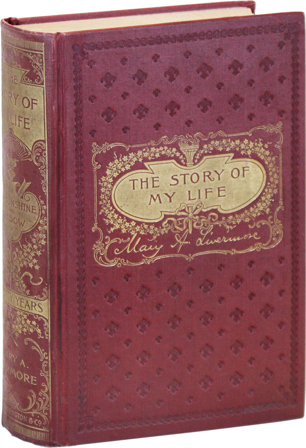 The Story of My Life, or the Sunshine and Shadow of Seventy Years. WOMEN, Mary LIVERMORE, shton.