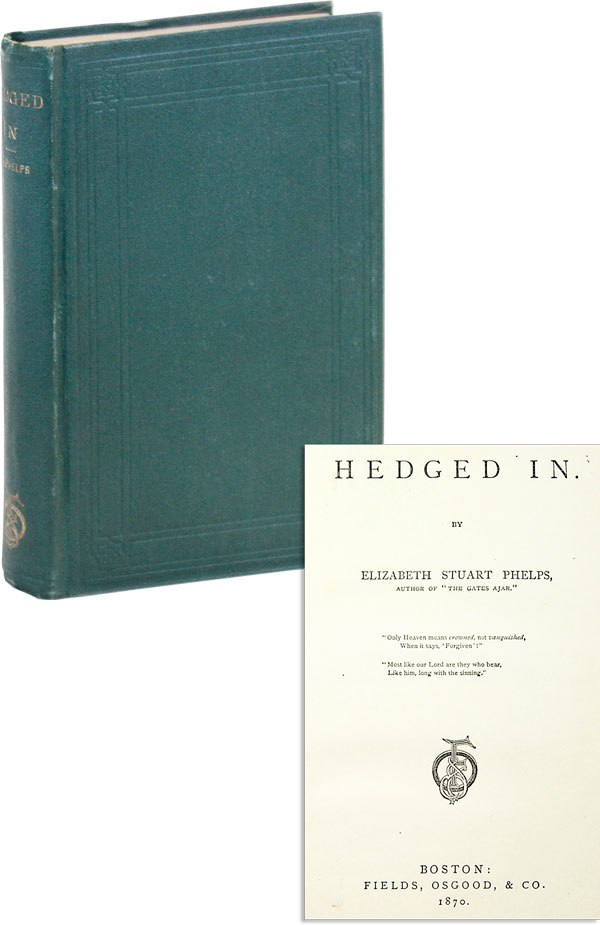 Hedged In. Elizabeth Stuart PHELPS, pseud. Mary Gray Phelps.