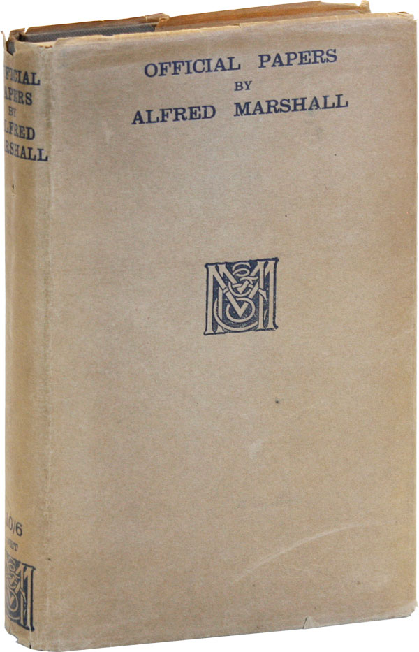 Official Papers by Alfred Marshall. Alfred MARSHALL, pref J M. Keynes.