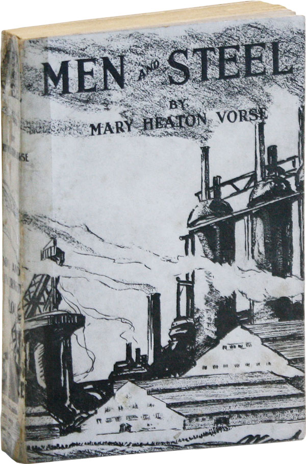 Men and Steel [Inscribed and Signed to Chase S. Osborn]. LABOR HISTORY, Mary Heaton VORSE, STEEL WORKERS.