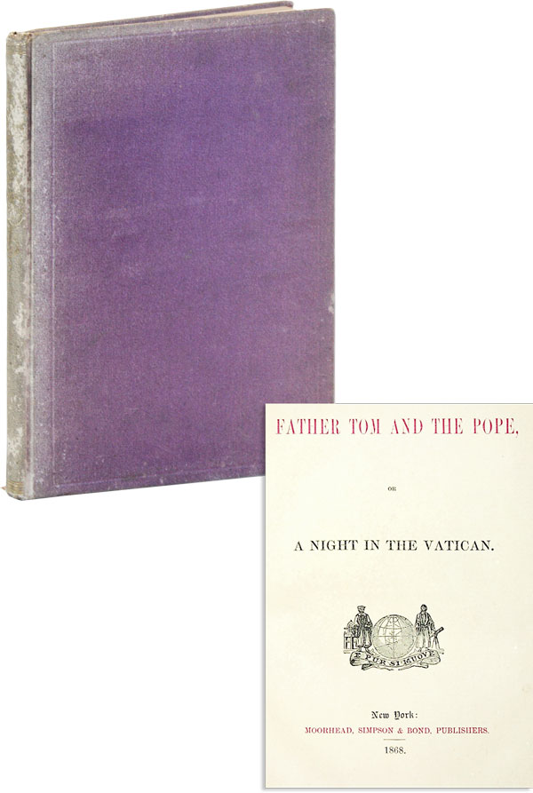 """Father Tom and the Pope, or A Night in the Vatican. ANONYMOUS, """"anti-pref."""" Frederic S. Cozzens, attr Samuel Ferguson."""
