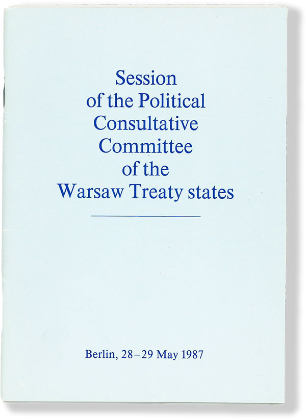 Session of the Political Consultative Committee of the Warsaw Treaty States. Berlin, 28-29 May 1987. GERMAN DEMOCRATIC REPUBLIC.