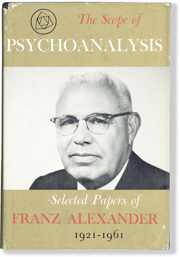 The Scope of Psychoanalysis, 1921-1961: Selected Papers. Franz ALEXANDER.
