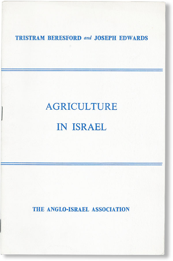 Lecture on [...] Agriculture in Israel in the Grand Committee Room, House of Commons. [Issued as Anglo-Israel Association Pamphlet no. 11]. Tristram BERESFORD, Joseph Edwards.