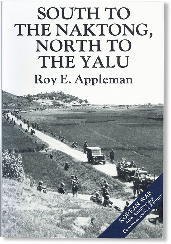 South to the Naktong, North to the Yalu. KOREAN CONFLICT, Roy E. APPLEMAN.