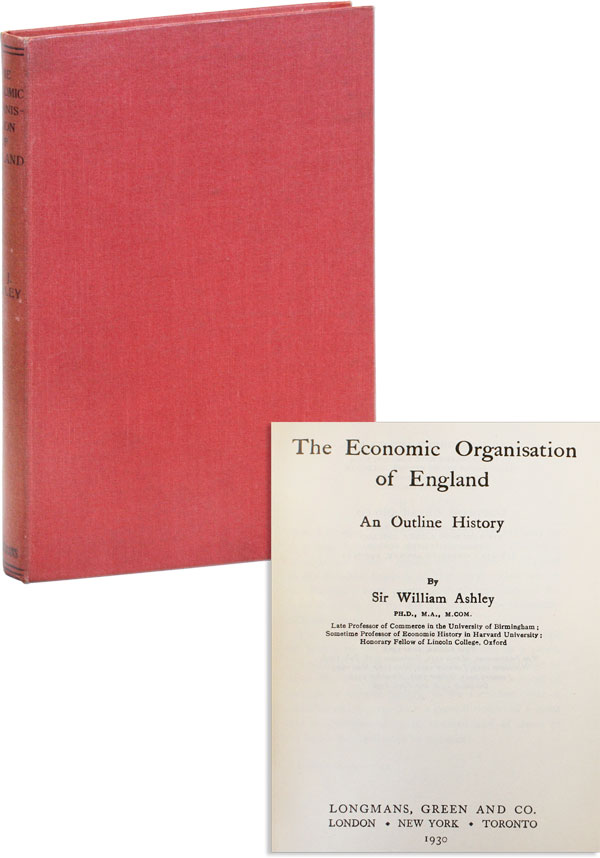 The Economic Organisation of England: an Outline History. William ASHLEY, Sir.