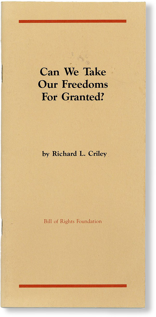 Can We Take Our Freedoms for Granted? Richard L. CRILEY.